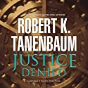 Justice Denied: Butch Karp and Marlene Ciampi, Book 6 (       UNABRIDGED) by Robert K. Tanenbaum Narrated by Traber Burns