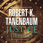 Justice Denied: Butch Karp and Marlene Ciampi, Book 6 | [Robert K. Tanenbaum]