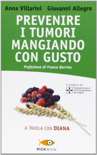 Prevenire i tumori mangiando con gusto A tavola con Diana PDF