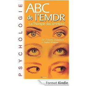 ABC de l'EMDR: La Th�rapie des �motions