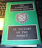 img - for The Cambridge Medieval History: Volume 6, Victory of the Papacy book / textbook / text book