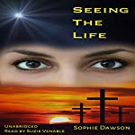 Seeing the Life | Sophie Dawson