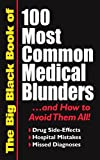 The Big Black Book of 100 Most Common Medical Blunders and How to Avoid Them All: Drug Side-effects, Hospital Mistakes, Missed Diagnoses (Paperback 2008 Printing, Second Edition) (0890187622) by Paul Bararch