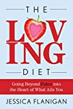 img - for The Loving Diet: Going Beyond Paleo into the Heart of What Ails You book / textbook / text book