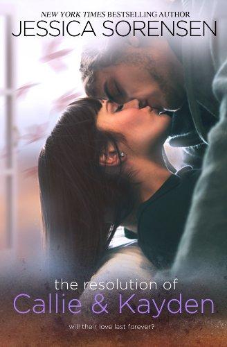 Jessica Sorensen - The Resolution of Callie and Kayden