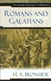 Romans and Galatians (Ironside Expository Commentaries) (0825429137) by Ironside, H. A.