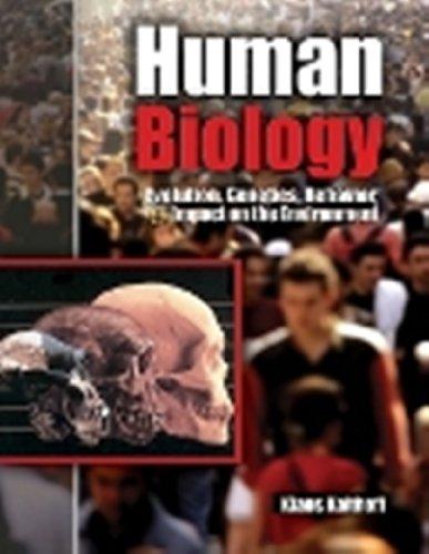 Human Biology: Evolution, Genetics, Behavior, and Impact on the Environment