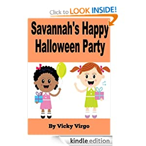 Free Kindle Book: Savannah's Happy Halloween Party! - A Party Full of Halloween Costumes, Party Favor Bags, Halloween Decorations and Trick or Treating for Candy, by Vicky Virgo. Publication Date: September 6, 2012