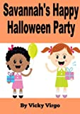 img - for Savannah's Happy Halloween Party! - A Party Full of Halloween Costumes, Party Favor Bags, Halloween Decorations & Trick or Treating for Candy book / textbook / text book