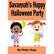 Savannahs Happy Halloween Party! - A Party Full of Halloween Costumes Party Favor Bags Halloween Decorations & Trick or Treating for Candy