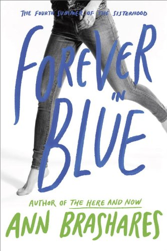 Forever in Blue: The Fourth Summer of the Sisterhood (Sisterhood #4) by Ann Brashares