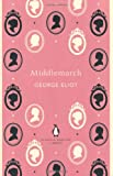 George Eliot Middlemarch (Penguin English Library)