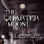 The Quarter Moon: The Afterlife Saga, Book 4 | Stephanie Hudson