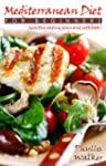 Mediterranean Diet For Beginners:: A...