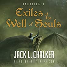 Exiles at the Well of Souls (       UNABRIDGED) by Jack L. Chalker Narrated by Peter Macon