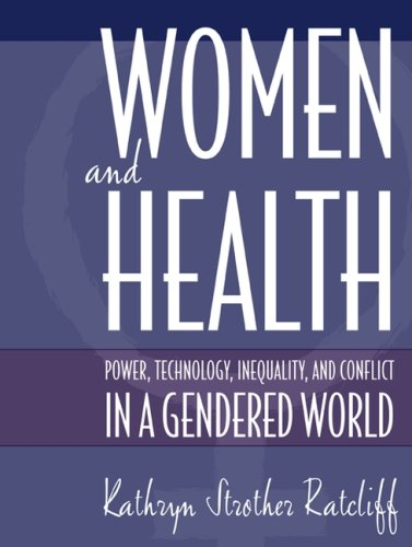 Women And Health: Power, Technology, Inequality And Conflict In A Gendered World- (Value Pack w/MySearchLab)