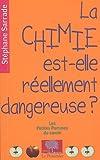 echange, troc Stéphane Sarrade - La chimie est-elle réellement dangereuse ?