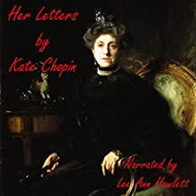 Her Letters (       UNABRIDGED) by Kate Chopin Narrated by Lee Ann Howlett