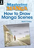 img - for Mastering Manga, How to Draw Manga Scenes book / textbook / text book