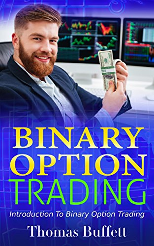 Binary Option Trading: Introduction To Binary Option Trading