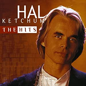Hal Ketchum: The Hits