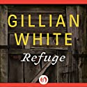 Refuge: A Novel (       UNABRIDGED) by Gillian White Narrated by Jacqueline Davis
