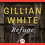 Refuge: A Novel | Gillian White