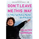 Don't Leave Me This Way: Or When I Get Back on My Feet You'll Be Sorryby Julia Fox Garrison