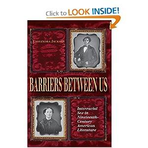 Barriers between Us: Interracial Sex in Nineteenth-Century American ...