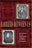 Barriers between Us: Interracial Sex in Nineteenth-Century American Literature (Blacks in the Diaspora)