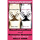 Male/Female/Male and Romantic Hedonism: Two Erotic Novelsby Kelly Carr