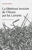 vignette de 'La Fabuleuse invasion de l'Alsace par les Lorrains (Louis Engel)'