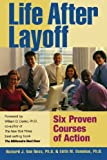 img - for Life After Layoff: Six Proven Courses of Action book / textbook / text book