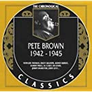 Pete Brown : 1942-1945