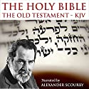 The Holy Bible: The Old Testament, King James Version Audiobook by  King James Version Narrated by Alexander Scourby