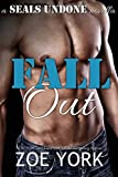 Fall Out (SEALS UNDONE Book 1)