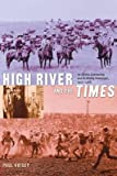 [(High River and the Times: An Alberta Community and its Weekly Newspaper, 1905-1966)] [Author: Paul Voisey] published on (April, 2004)