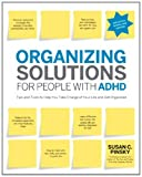 img - for Organizing Solutions for People with ADHD, 2nd Edition-Revised and Updated: Tips and Tools to Help You Take Charge of Your Life and Get Organized book / textbook / text book
