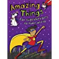Amazing Things for Superheroes to Make and Do (Amazing Things to Make and Do)
