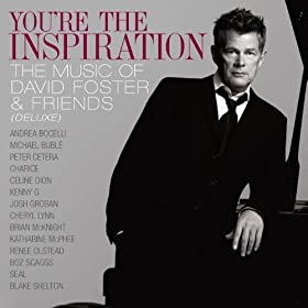 You're The Inspiration: The Music Of David Foster And Friends (Deluxe) [+digital booklet]