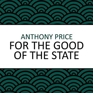 For the Good of the State | [Anthony Price]