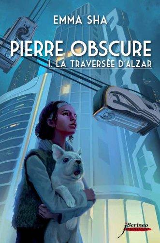 Pierre obscure, Tome 1 : La traversée d'Alzar 51mW7u-UaRL