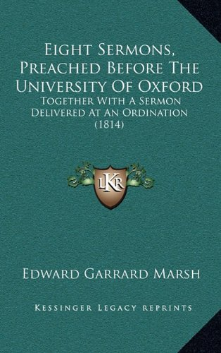 eight-sermons-preached-before-the-university-of-oxford-together-with-a-sermon-delivered-at-an-ordina
