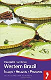 img - for Western Brazil Handbook: Iguacu - Amazon - Pantanal (Footprint - Handbooks) book / textbook / text book