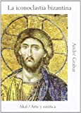 img - for Iconoclastia Bizantina, La (Spanish Edition) book / textbook / text book