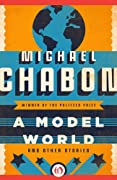 A Model World: And Other Stories by Michael Chabon cover image
