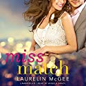 Miss Match (       UNABRIDGED) by Laurelin McGee Narrated by Angela Brazil