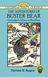 The Adventures of Buster Bear (Dover Children's Thrift Classics) (0486275647) by Thornton W. Burgess