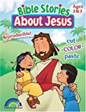 BIBLE STORIES ABOUT JESUS -- AGES 2 & 3
