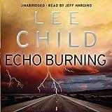 Echo Burning: Jack Reacher 5 (Unabridged)